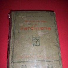 Libros antiguos: SÁNCHEZ GAVARRET, JULIÁN - MANUAL PRÁCTICO DE JARDINERÍA Y FLORICULTURA. Lote 34039072
