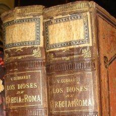 Libros antiguos: LOS DIOSES DE GRECIA Y ROMA, MITOLOGÍA GRECO-ROMANA, VÍCTOR GEBHARDT, 2 TMS, BCN, ESPASA Y CÍA, 1880. Lote 33913933