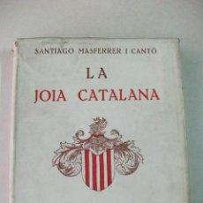 Libros antiguos: LA JOIA CATALANA– SANTIAGO MASFERRER I CANTÓ. Lote 33996022