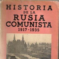 Libros antiguos: HISTORIA DE LA RUSIA COMUNISTA 1917-1935 / G. WELTER, TRAD. J. CABOT.BCN : J: GIL, 1936.. Lote 34037996
