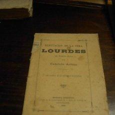 Libros antiguos: REFUTACION DE LA OBRA LOURDES, EMILIO ZOLA, GABRIELA ARIBAU, 1896. Lote 34054543