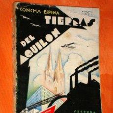 Libros antiguos: TIERRAS DEL AQUILÓN. CONCHA ESPINA. RENACIMIENTO 1930. PORTADA AUGUSTO. PREMIO CASTILLO DE CHIREL. +. Lote 34072706