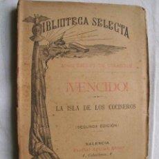Libros antiguos: VENCIDO/ LA ISLA DE LOS COCINEROS. DE GIRARDIN, EMILIO. Lote 34103730