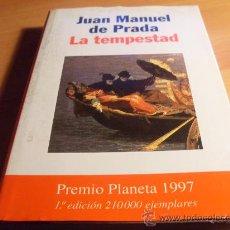 Libros antiguos: LA TEMPESTAD ( JUAN MANUEL DE PRADA) TAPA DURA PRIMERA EDICION (LE5). Lote 34098479