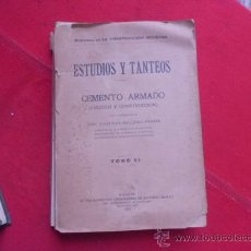Libros antiguos: LIBRO ESTUDIOS Y TANTEOS CEMENTO ARMADO CALCULO Y CONSTRUCCION TOMO IV 1918 MADRID L-2275. Lote 34089411