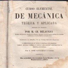 Libros antiguos: CURSO ELEMENTAL DE MECÁNICA TEÓRICA Y APLICADA, M.CH.DELAUNAY, MADRID, BAILLY-BAILLIERE 1873, 753PÁG. Lote 34091225