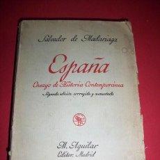 Libros antiguos: MADARIAGA, SALVADOR DE - ESPAÑA: ENSAYO DE HISTORIA CONTEMPORÁNEA. Lote 34119514