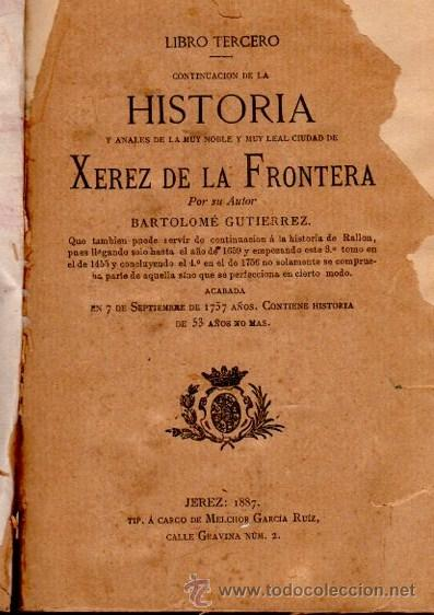 Libros antiguos: HISTORIA XEREZ DE LA FRONTERA, BARTHOLOME GUTIERREZ,XEREZ 1886,TIP.MELCHOR GARCÍA RUIZ,4TMS 2VOLS - Foto 5 - 34135335