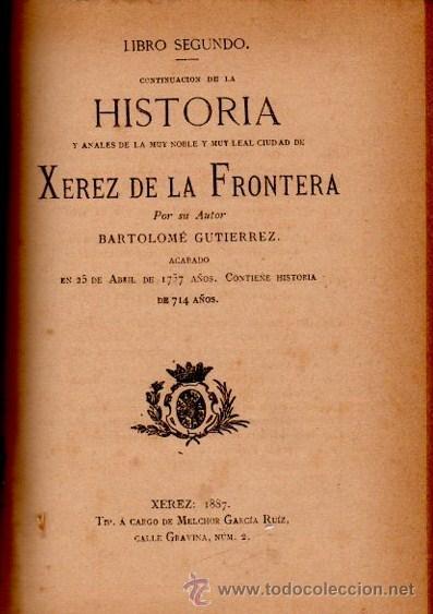 Libros antiguos: HISTORIA XEREZ DE LA FRONTERA, BARTHOLOME GUTIERREZ,XEREZ 1886,TIP.MELCHOR GARCÍA RUIZ,4TMS 2VOLS - Foto 4 - 34135335