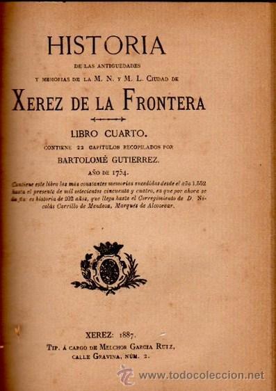 Libros antiguos: HISTORIA XEREZ DE LA FRONTERA, BARTHOLOME GUTIERREZ,XEREZ 1886,TIP.MELCHOR GARCÍA RUIZ,4TMS 2VOLS - Foto 3 - 34135335