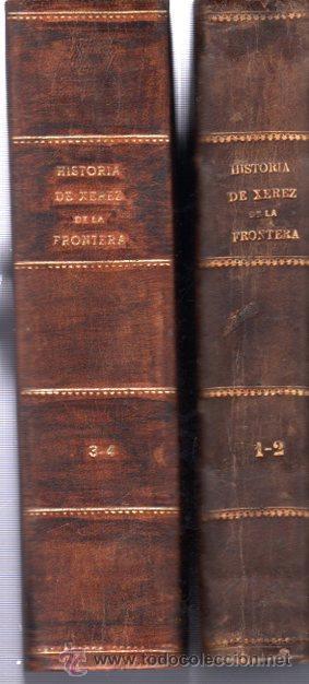 Libros antiguos: HISTORIA XEREZ DE LA FRONTERA, BARTHOLOME GUTIERREZ,XEREZ 1886,TIP.MELCHOR GARCÍA RUIZ,4TMS 2VOLS - Foto 8 - 34135335