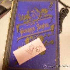 Libros antiguos: LA GUERRA SANTACRISTOBAL SCHMID1901ILUSTRADO8 €. Lote 34998211