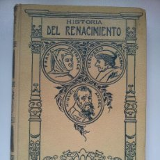 Libros antiguos: HISTORIA DEL RENACIMIENTO I. EL RENACIMIENTO EN ITALIA. JOSÉ PÉREZ HERVÁS. MONTANER Y SIMÓN. 1916. Lote 34174650