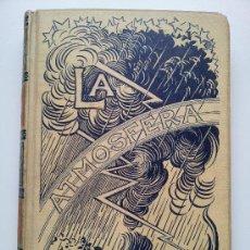 Alte Bücher - LA ATMÓSFERA (TOMO II). CAMILO FLAMMARIÓN. MONTANER Y SIMÓN. 1902 - 34188993