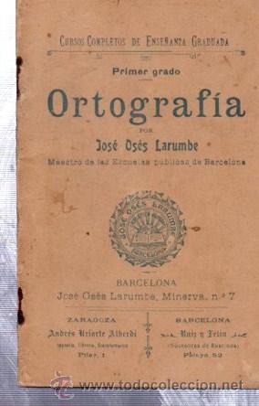 ORTOGRAFÍA, JOSÉ OSÉS LARUMBE, BARCELONA, 40 PÁGS, 10X15CM (Libros Antiguos, Raros y Curiosos - Ciencias, Manuales y Oficios - Otros)