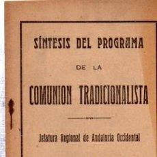 Libros antiguos: SÍNTESIS DEL PROGRAMA DE LA COMUNIÓN TRADICIONALISTA, JUAN MEJÍAS, SEVILLA, 12PÁGS, 10X16CM. Lote 61852331