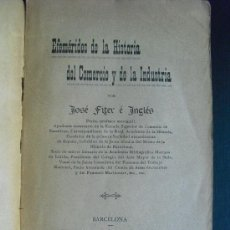 Libros antiguos: 1898 EFEMERIDES DE LA HISTORIA DEL COMERCIO Y DE LA INDUSTRIA JOSE FITER E INGLES. Lote 34236771