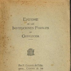 Libros antiguos: EPÍTOME DE LAS INSTITUCIONES FORALES DE GUIPÚZCOA - CARMELO DE ECHEGARAY - AÑO 1925. Lote 34242731