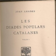 Libros antiguos: LES DIADES POPULARS CATALANES I / JOAN AMADES. BCN : BARCINO, 1932. 19X12CM. 174 P.. Lote 34269231