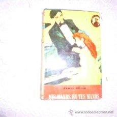Libros antiguos: JAMES HILTON. MIS MANOS EN TUS MANOS. C-3. Lote 34285660