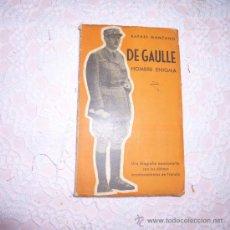 Libros antiguos: DE GAULLE HOMBRE ENIGMA POR RAFAEL MANZANO C-3. Lote 34285670