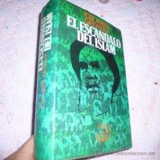 Libros antiguos: EL ESCANDALO DEL ISLAM - JOSE MARIA GIRONELLA C-3. Lote 34285692