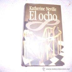 Libros antiguos: EL OCHO. KATHERINE NEVILLE. C-2. Lote 34285698