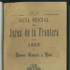 Libros antiguos: GUIA OFICIAL DE JEREZ DE LA FRONTERA PARA 1883 A-JER-0394. Lote 34293005