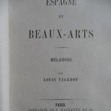 Alte Bücher - Espagne et Beaux-Arts. Mélanges. Louis Viardot. Paris, Hachette 1866 - 34294302