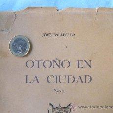 Libros antiguos: LIBRO OTOÑO EN LA CIUDAD, JOSÉ BALLESTER. AÑO 1936. 1ª EDICIÓN. MURCIA.. Lote 34305751