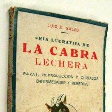 Libri antichi: 1935 CRIA LUCRATIVA DE LA CABRA LECHERA - LUIS SALES - CON GRABADOS. Lote 34305035