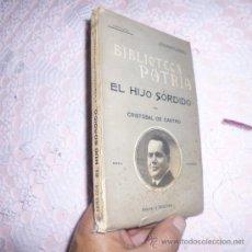 Libros antiguos: EL HIJO SORDIDO. POR CRISTOBAL DE CASTRO. BIBLIOTECA PATRIA. B. Lote 34337822