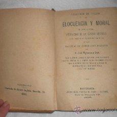 Old books - ELOCUENCIA Y MORAL 1896 COLECCION DE TROZOS JOSE FIGUERAS Y PEY - 34344616