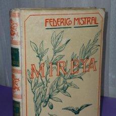 Libros antiguos: MIREYA. POEMA PROVENZAL. (1904). Lote 34176485