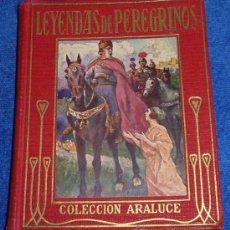 Libros antiguos: LEYENDAS DE PEREGRINOS - COLECCIÓN ARALUCE (1914). Lote 34377734