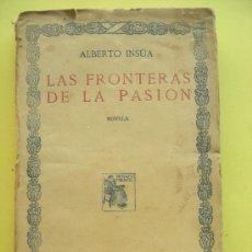 Libros antiguos: LAS FRONTERAS DE LA PASIÓN. INSÚA.. Lote 34420166