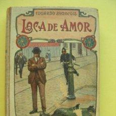 Libros antiguos: LOCA DE AMOR. ZAMACOIS. Lote 34420631