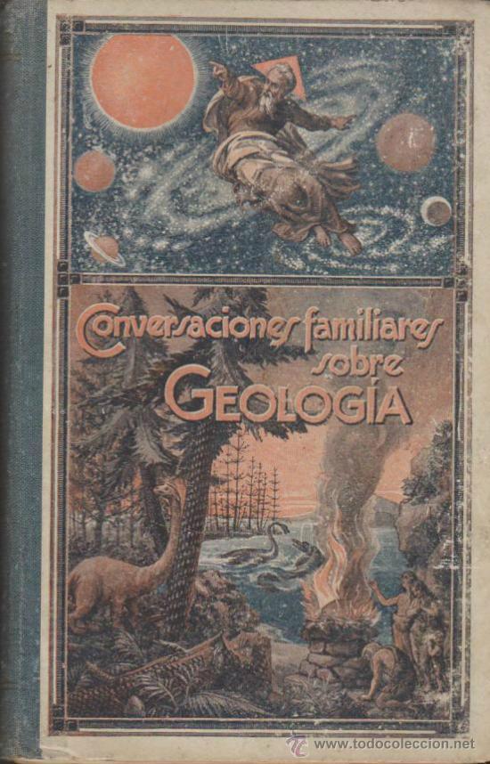 CONVERSACIONES FAMILIARES SOBRE GEOLOGÍA. TOMO I. EDIT. LUIS GILI 1924. (232 PP. CON (Libros Antiguos, Raros y Curiosos - Ciencias, Manuales y Oficios - Otros)