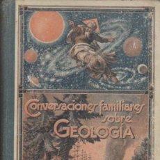 Libros antiguos: CONVERSACIONES FAMILIARES SOBRE GEOLOGÍA. TOMO I. EDIT. LUIS GILI 1924. (232 PP. CON. Lote 34401683