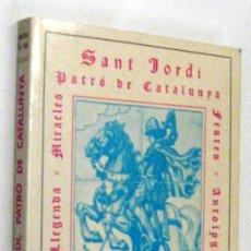 Libros antiguos: SANT JORDI PATRO DE CATALUNYA - LLUIS MILLA I REIG - CON ILUSTRACIONES. Lote 34404493