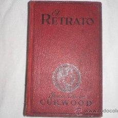 Libros antiguos: EL RETRATO JAMES OLIVER CURWOOD ED. JUVENTUD 1929. Lote 34405153