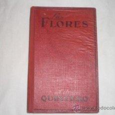 Libros antiguos: LAS FLORES HERMANOS QUINTERO ED JUVENTUD 1927. Lote 34405913