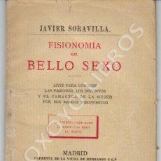 Libros antiguos: FISIONOMÍA DEL BELLO SEXO. ARTE PARA CONOCER LAS PASIONES, LOS INSTINTOS Y EL CARÁCTER... 1887. Lote 34410407