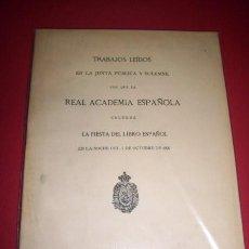 Libros antiguos: REAL ACADEMIA ESPAÑOLA - TRABAJOS LEIDOS EN LA JUNTA PÚBLICA Y SOLEMNE CON QUE LA REAL.... Lote 34426973