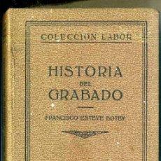 Libros antiguos: BOTEY : HISTORIA DEL GRABADO (LABOR, 1935). Lote 34422595