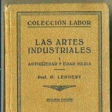 Libros antiguos: LEHNERT : LAS ARTES INDUSTRIALES DE LA ANTIGÜEDAD Y EDAD MEDIA (LABOR, 1930). Lote 34422612