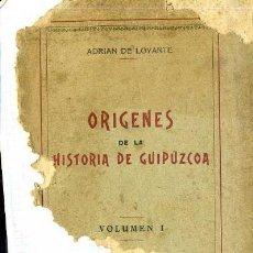 Libros antiguos: LOYARTE : ORÍGENES DE LA HISTORIA DE GUIPÚZCOA TOMO I (1925). Lote 34440573