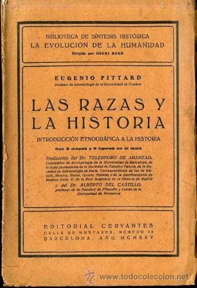 PITTARD : LAS RAZAS Y LA HISTORIA (1925) (Libros Antiguos, Raros y Curiosos - Historia - Otros)