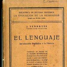 Libros antiguos: VENDRYES : EL LENGUAJE - INTRODUCCIÓN LINGÜÍSTICA A LA HISTORIA (1925). Lote 34440873