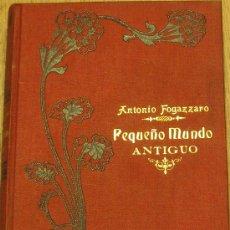 Libros antiguos: PEQUEÑO MUNDO ANTIGUO TOMO PRIMERO ANTONIO FOGAZZARO MAUCCI AÑO 1911. Lote 34441987